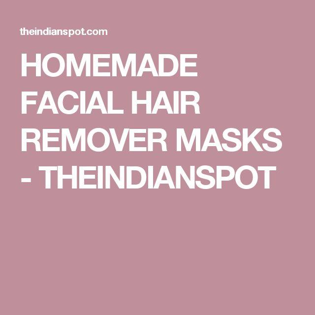 HOMEMADE FACIAL HAIR REMOVER MASKS - THEINDIANSPOT