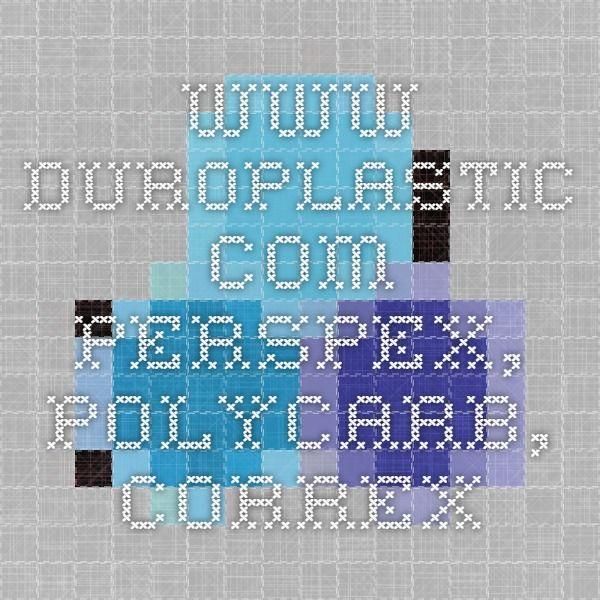 www.duroplastic.com - PERSPEX, POLYCARB, CORREX