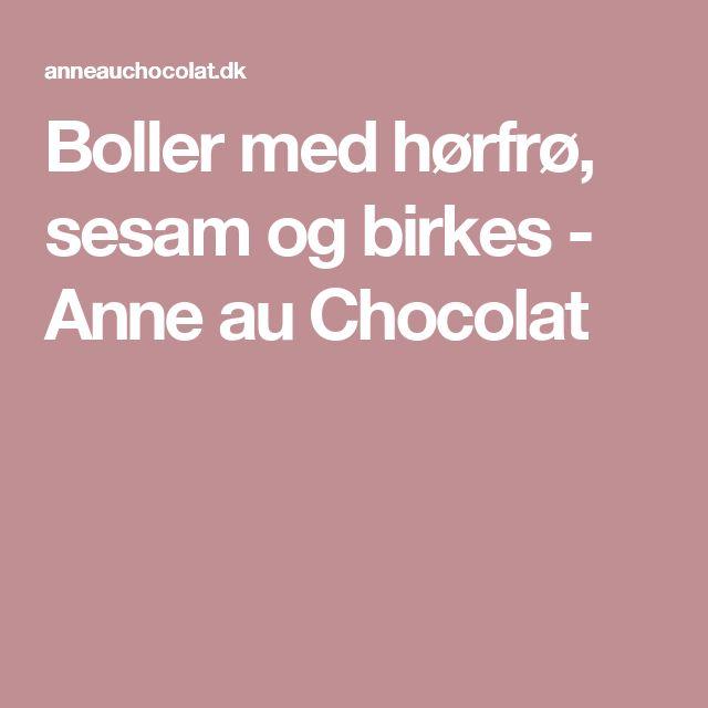 Boller med hørfrø, sesam og birkes - Anne au Chocolat