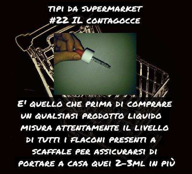 Supermarket's things: Tipi da supermarket 22 (Il contagocce)