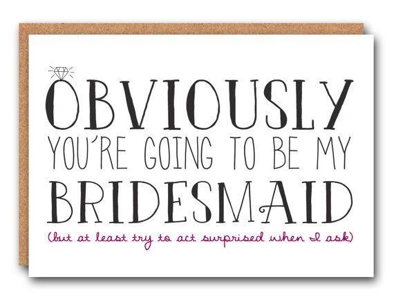 Obviously you're going to be my Bridesmaid - Wedding Stationary, Bridesmaid…