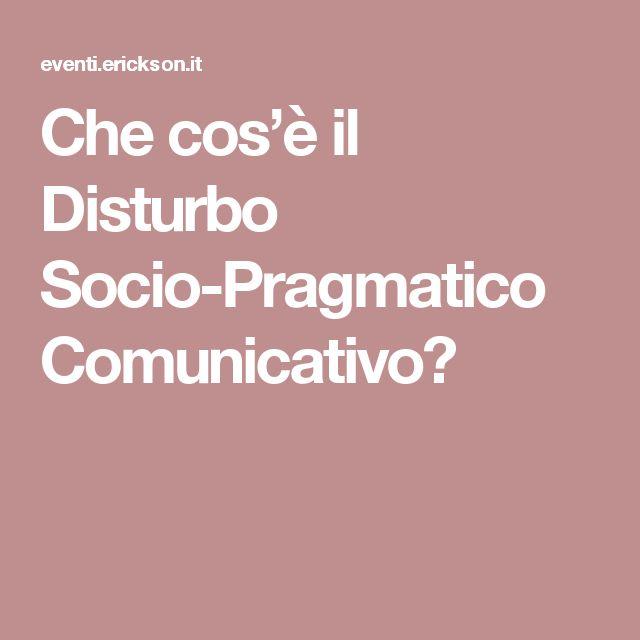 Che cos'è il Disturbo Socio-Pragmatico Comunicativo?