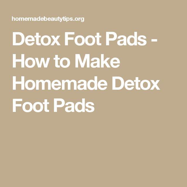 Detox Foot Pads - How to Make Homemade Detox Foot Pads