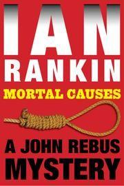 Mortal Causes - An Inspector Rebus Mystery ebook by Ian Rankin