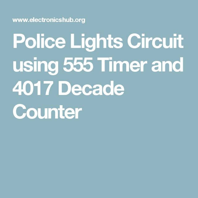 17 best ideas about police lights community police lights circuit using 555 timer and 4017 decade counter