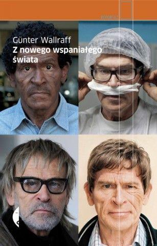 Günter Wallraff, Z nowego wspaniałego świata