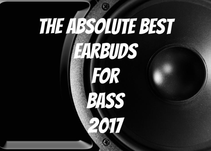 The 15 Best Bass Earbuds 2017 #bass #edm #basshead