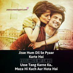 Jisse hum dil se pyaar  karte hain  Usse tang karne Ka..  Maza hi kuch aur hota hai.   जिस्से हम दिल से प्यार  करते हैं  उस्से तंग करने ...