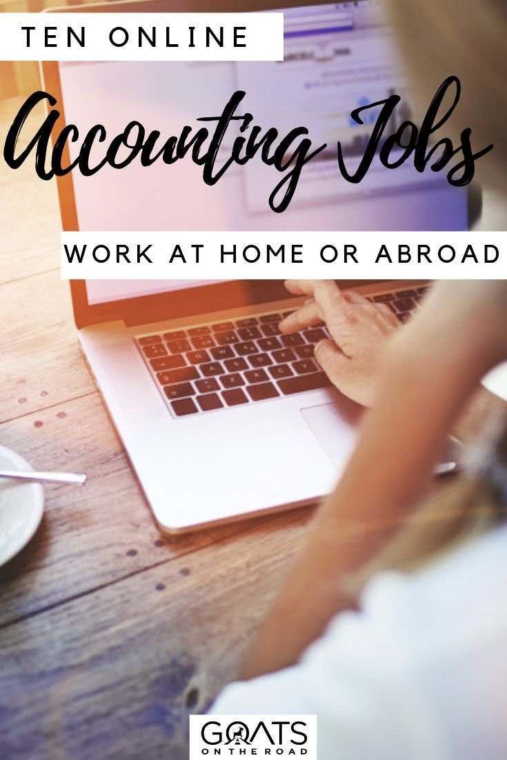 10 Online Accounting Jobs To Earn Money Abroad Goats On The Road Accounting Jobs Accounting Online Accounting