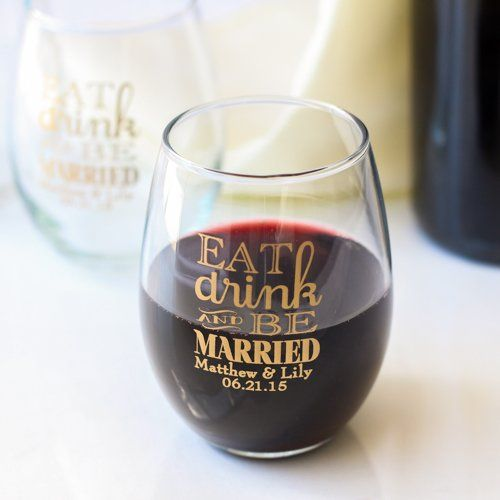 "Personalized ""Eat Drink and Be Married"" Stemless Wine Glasses"