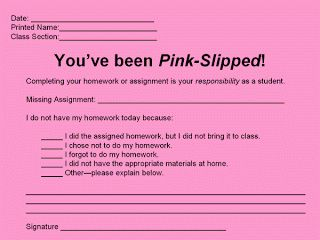 "Pink slip for missing homework from ""First Days of School"" by Harry Wong. Will print on bright paper and not accept any excuses. I made it a full page so it's easy to file. I also added a ""plan"" section for check spaces to stay during lunch, bring tomorrow etc."