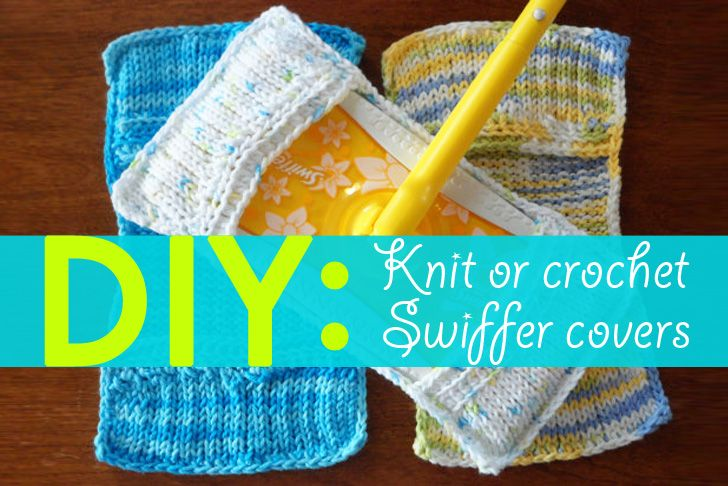 "DIY: How to knit or crochet reusable ""Swiffer"" covers 