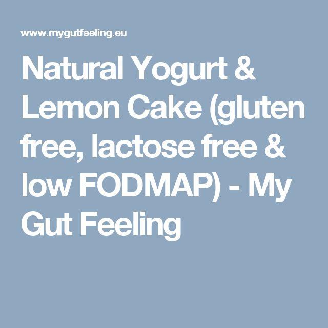 Natural Yogurt & Lemon Cake (gluten free, lactose free & low FODMAP) - My Gut Feeling