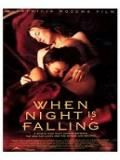 Gdy zapada noc / When Night Is Falling (1995)