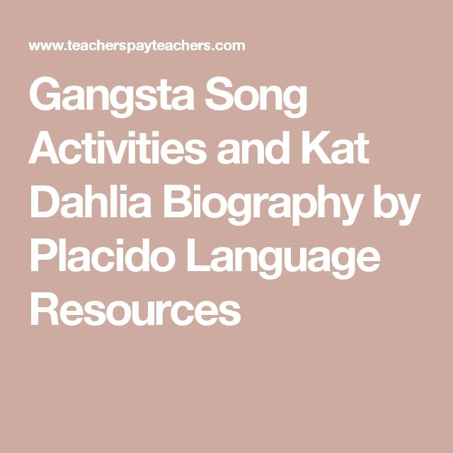Gangsta Song Activities and Kat Dahlia Biography by Placido Language Resources