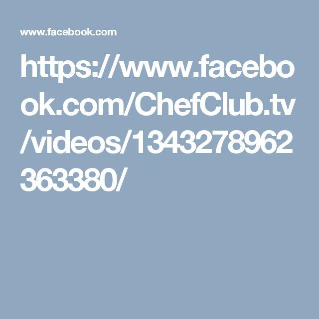 https://www.facebook.com/ChefClub.tv/videos/1343278962363380/