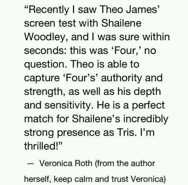 Veronica Roth on Theo James....okay, Veronica, I'm trusting you here...let's see how it goes.