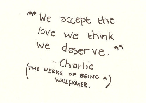 we accept the love we think we deserve. | The power of words | Pinter ...