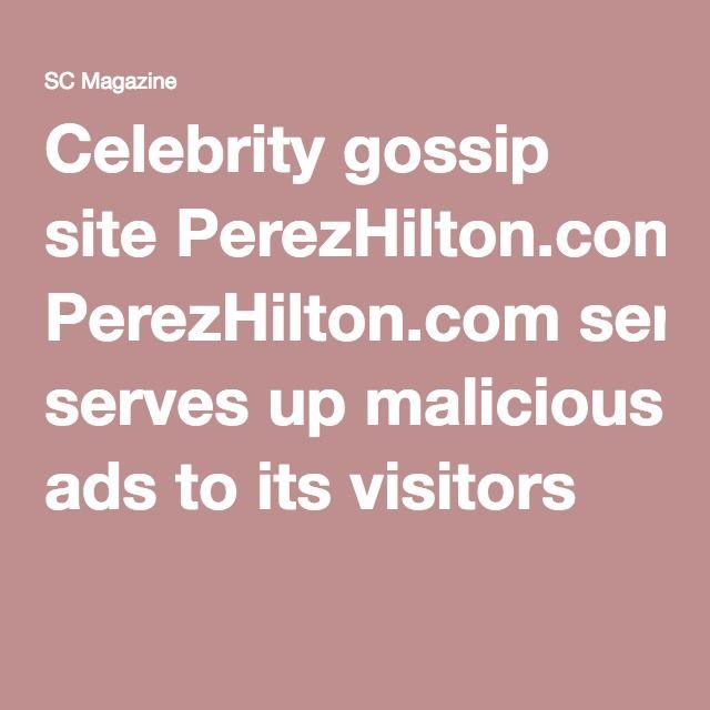 Celebrity gossip site PerezHilton.com serves up malicious ads to its visitors