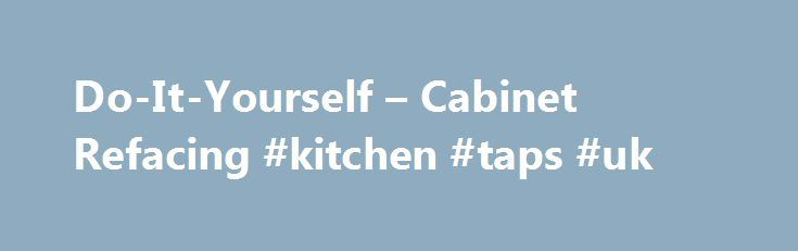 Do-It-Yourself – Cabinet Refacing #kitchen #taps #uk http://kitchen.nef2.com/do-it-yourself-cabinet-refacing-kitchen-taps-uk/  #kitchen cabinet refacing # Cabinet Refacing – Do It Yourself (DIY) Facelifters Do-It-Yourself (DIY) Cabinet Refacing Simple How To Buy Guide: Step 1 – Choose Your Door With a variety of door species, colors, styles and designs to choose from, you are sure to find the perfect look for your kitchen. Step 2 – Print the Measure Guide Print and read the 'How to Measure…