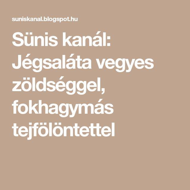 Sünis kanál: Jégsaláta vegyes zöldséggel, fokhagymás tejfölöntettel