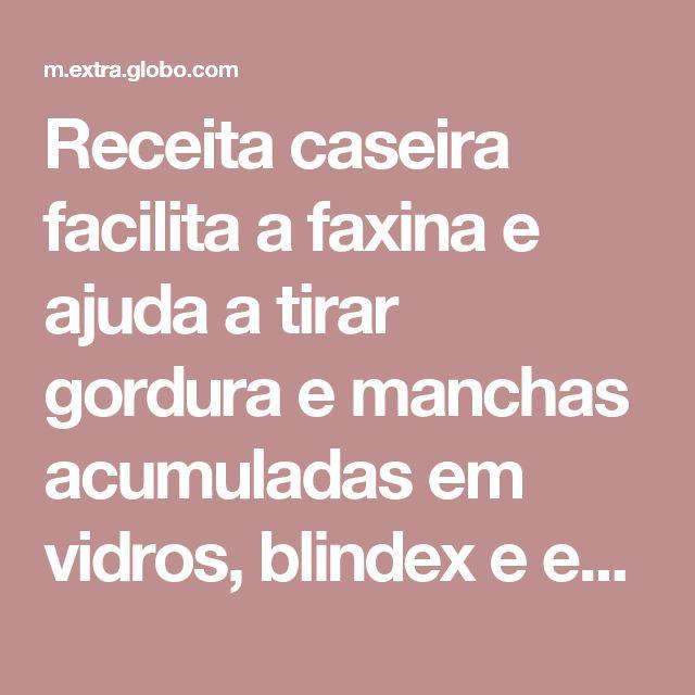 Receita caseira facilita a faxina e ajuda a tirar gordura e manchas acumuladas em vidros, blindex e espelhos