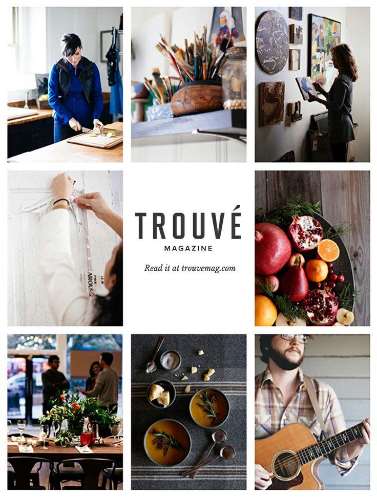 Trouvé Magazine Issue One: Celebrating the Creative Lifestyle & Those Who Live It.