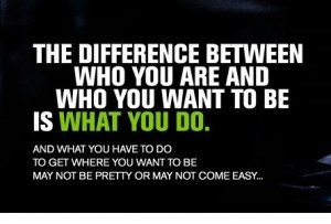the difference is what you do.
