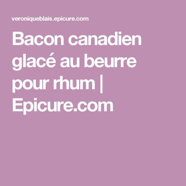 Bacon canadien glacé au beurre pour rhum            Epicure.com