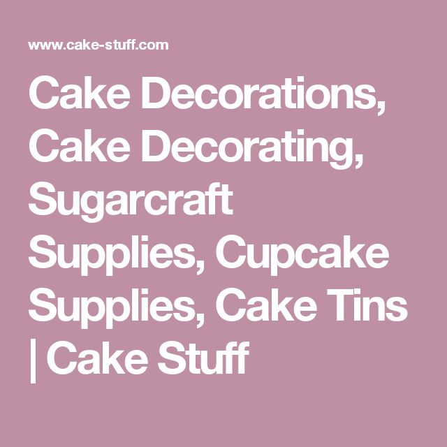 Cake Decorations, Cake Decorating, Sugarcraft Supplies, Cupcake Supplies, Cake Tins | Cake Stuff