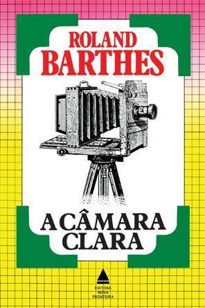 A Câmara Clara – Roland Barthes