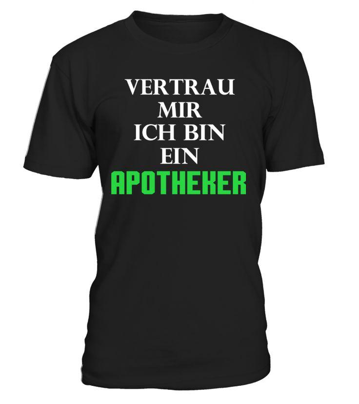 VERTRAU MIR, ICH BIN EIN Apotheker  #gift #idea #shirt #image #funny #job #new #best #top #hot #hospital