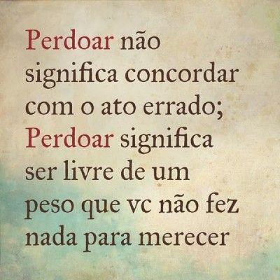 <p></p><p>Perdoar não significa concordar com o ato errado; Perdoar significa ser livre de um peso que você não fez nada para merecer.</p>