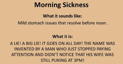 10 Most Annoying Pregnancy terms -- hahaha ... Morning Sickness was my favorite.