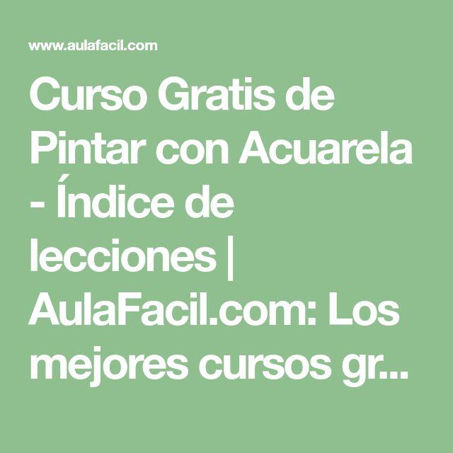Curso Gratis de Pintar con Acuarela - Índice de lecciones | AulaFacil.com: Los mejores cursos gratis online