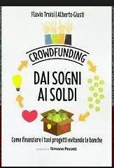 Crowdfunding - Dai sogni ai soldi...