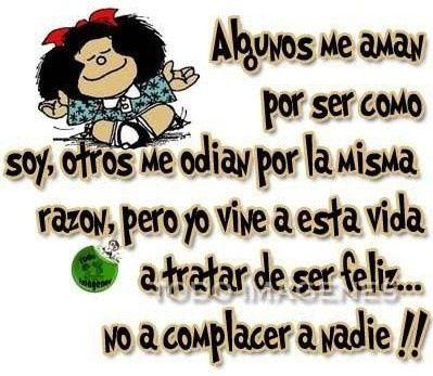 Mafalda: yo vine a la vida para tratar de ser feliz #motivación