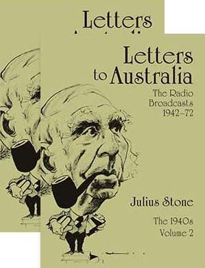 'Letters to Australia' is a collection of Julius Stone's radio talks, originally broadcast by the ABC between 1942 and 1972.