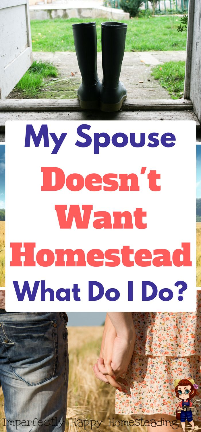 My Spouse Doesn't Want to Homestead! What Do I Do?