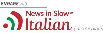 News in Slow Italian | Learn Italian Online