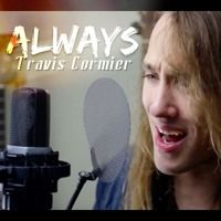 Travis Cormier - Always (Cover) by TravisCmusic on SoundCloud