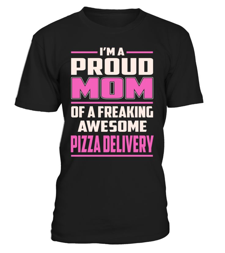 Pizza Delivery Proud MOM Job Title T-Shirt #PizzaDelivery