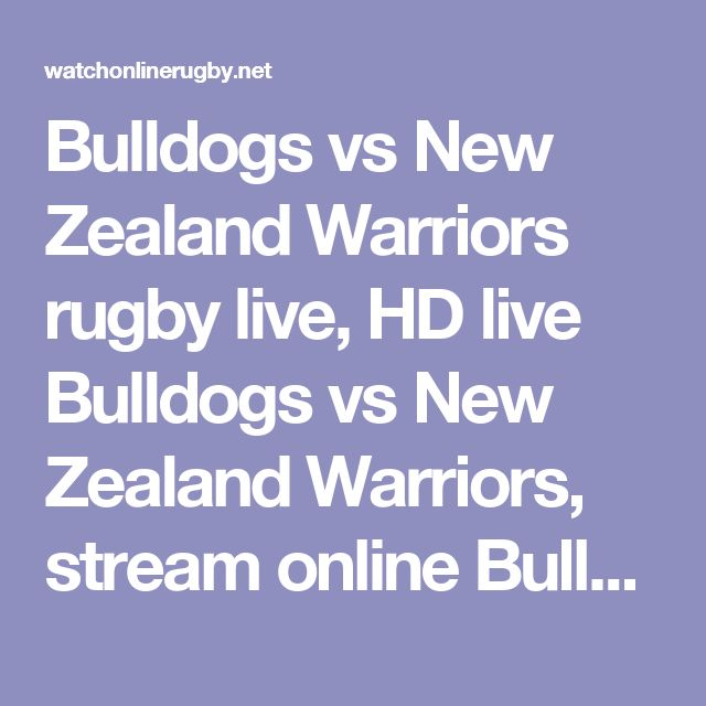 Bulldogs vs New Zealand Warriors rugby live, HD live Bulldogs vs New Zealand Warriors, stream online Bulldogs vs New Zealand Warriors, live coverage Bulldogs vs New Zealand Warriors, Bulldogs vs New Zealand Warriors telecast, Bulldogs vs New Zealand Warriors live on Android, streaming live Bulldogs vs New Zealand Warriors, New Zealand Warriors vs Bulldogs rugby match live, New Zealand Warriors vs Bulldogs NRL live, live streaming New Zealand Warriors vs Bulldogs, New Zealand Warriors vs…