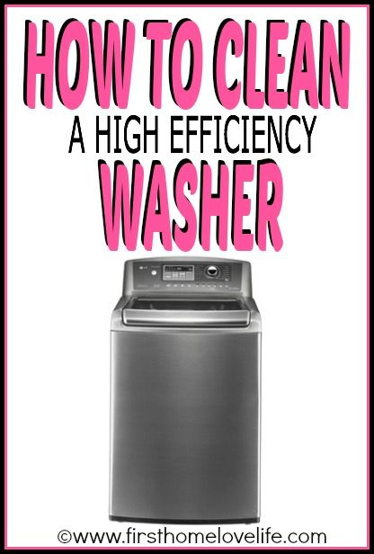 How to Clean a High Efficiency Washer | First Home Love Life