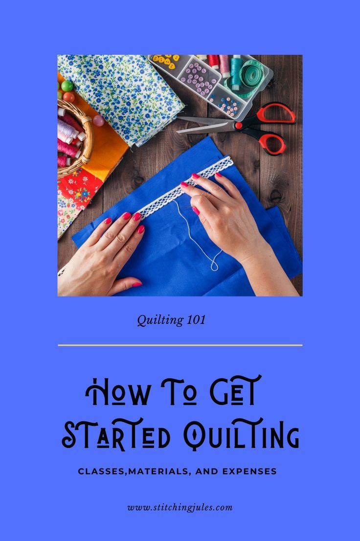 How To Get Started Quilting Classes Materials And Expenses In 2020 Quilting Classes Start Quilting Victorian Cross Stitch