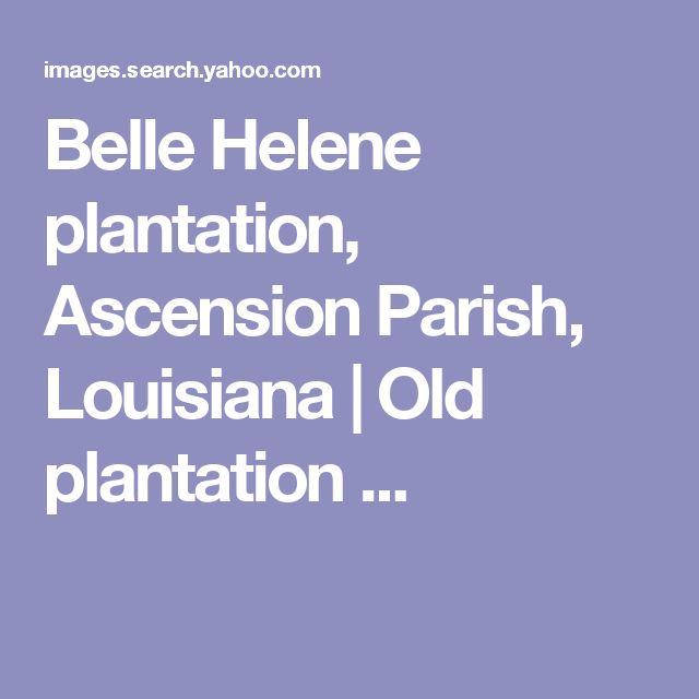 Belle Helene plantation, Ascension Parish, Louisiana   Old plantation ...