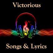 Victorious Songs & Lyrics