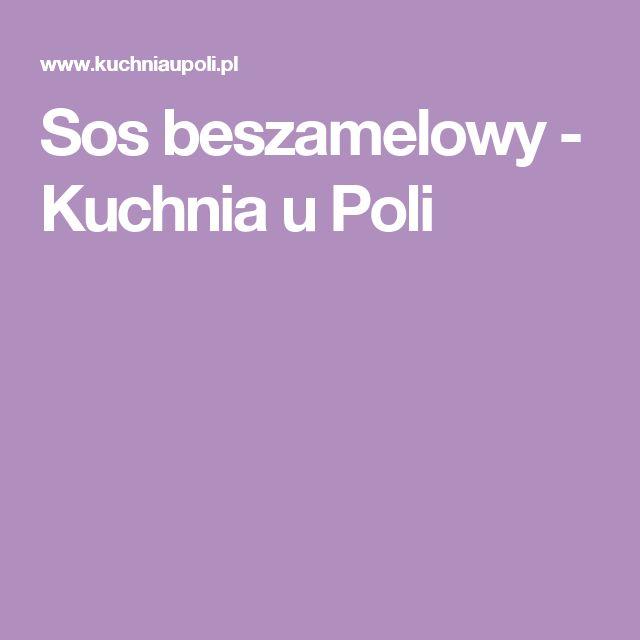Sos beszamelowy - Kuchnia u Poli