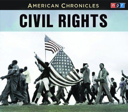NPR American Chronicles: Civil Rights by NPR. Save 27 Off!. $18.21. Publisher: HighBridge Company; Original radio broadcast; 3 hours edition (December 6, 2011). Series - Npr American Chronicles. Publication: December 6, 2011