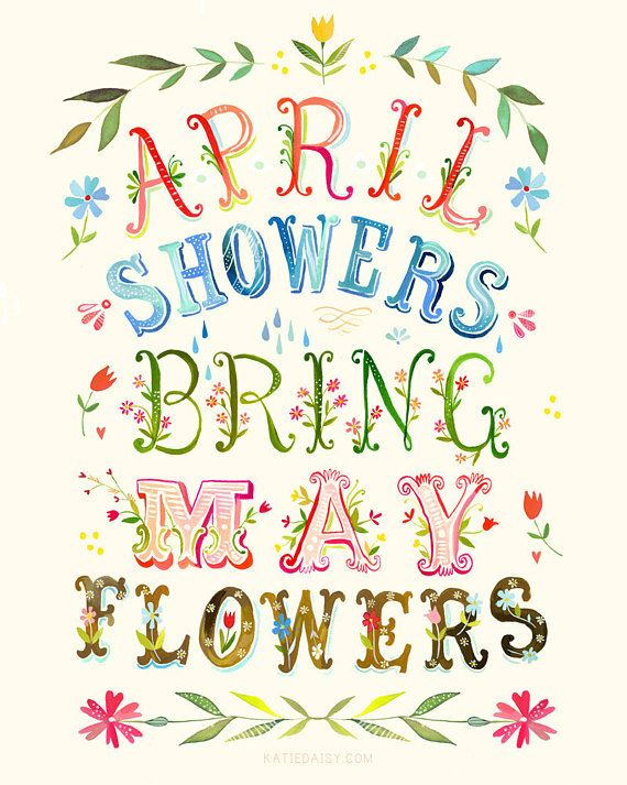 April Showers art print | Inspirational Wall Art | Hand Lettering | Floral | Katie Daisy Print Details: Vertical/Portrait orientation. This listing is for an inkjet print of my original watercolor + acrylic artwork. Printed on high quality Epson Matte paper with archival ink. Watermark will not appear on your print. Available in 8x10, 11x14 and large format (13x16.5-13x19)